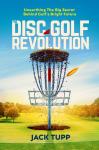The Disc Golf Revolution, disc golf book,